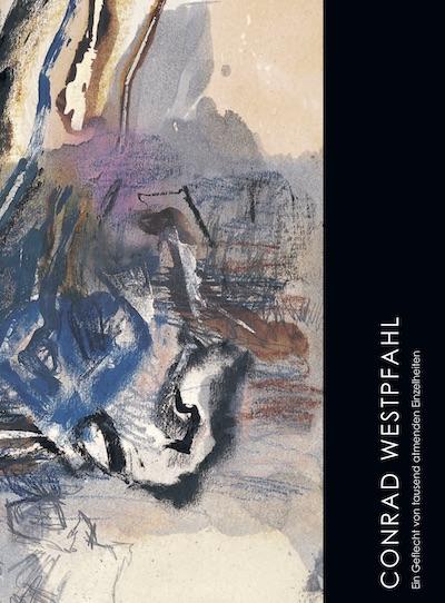 Katalog Conrad Westpfahl ein Geflecht von tausend atmenden Einzelheiten