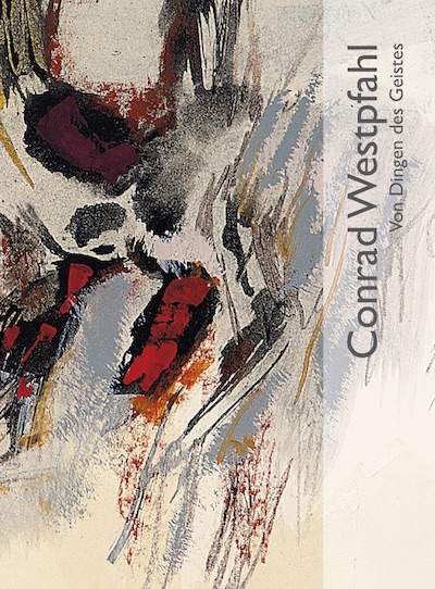 Katalog Conrad Westpfahl von Dingen des Geistes Galerie Maulberger