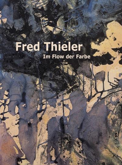 Katalog Fred Thieler Im Flow der Farbe Galerie Maulberger