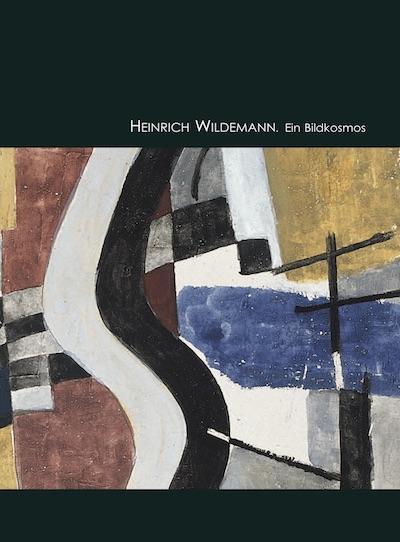 Katalog Heinrich Wildemann ein Bildkosmos