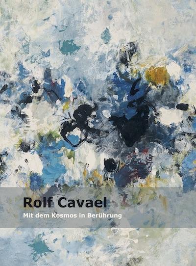 Katalog Rolf Cavael mit dem Kosmos in Beruehrung Galerie Maulberger
