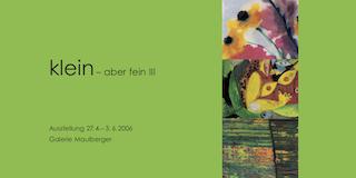 Einladungskarte Ausstellung Klein – aber fein III 2006 Galerie Maulberger