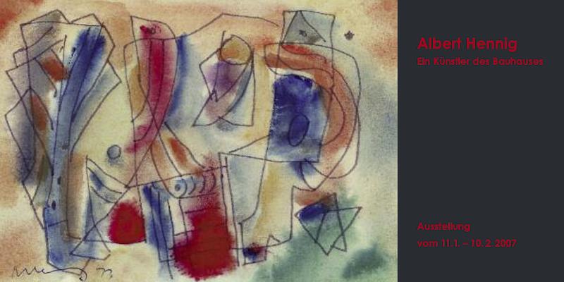 Einladungskarte Ausstellung Albert Hennig – Ein Künstler des Bauhauses 2007 Galerie Maulberger
