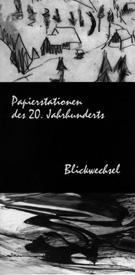 Einladungskarte Ausstellung Papierstationen des 20. Jahrhunderts – Blickwechsel 2000 Galerie Maulberger