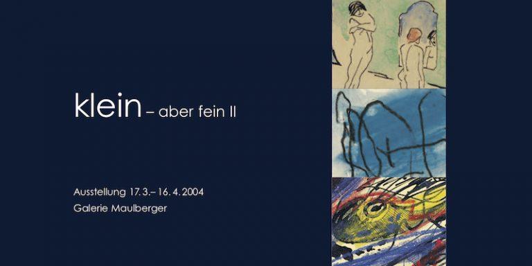 Einladungskarte Ausstellung Klein – aber fein II 2004 Galerie Maulberger