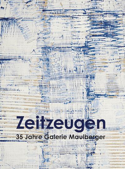 Katalog Zeitzeugen 35 Jahre Galerie Maulberger